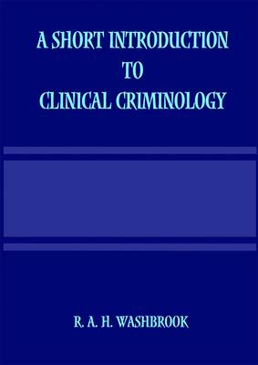 A Short Introduction to Clinical Criminology
