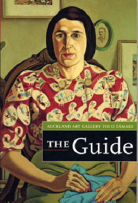 Auckland Art Gallery Toi O Tamaki: The Guide