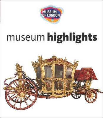 Museum of London: Museum Highlights
