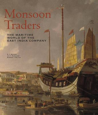 Monsoon Traders: The Maritime World of the East India Company