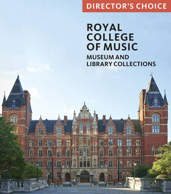 The Royal College of Music: Museum and Library Collections
