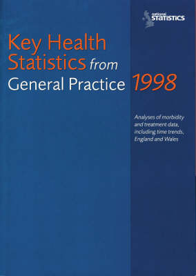 Key Health Statistics from General Practice: Analyses of Morbidity and Treatment Data, Including Time Trends, England and Wales.: Analyses of Morbidity and Treatment Data, Including Time Trends, England and Wales
