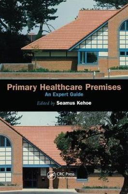 Primary Healthcare Premises: An Expert Guide