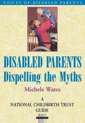Disabled Parents: Dispelling the Myths