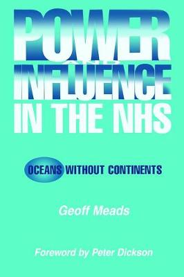 Power and Influence in the NHS: Oceans Without Continents