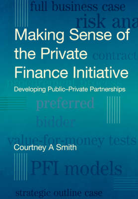 Making Sense of the Private Finance Initiative: Developing Public-Private Partnerships