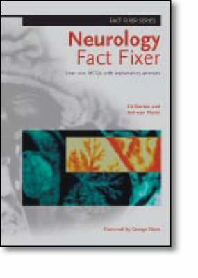 Neurology Fact Fixer - Over 200 MCQs With Explanatory Answers