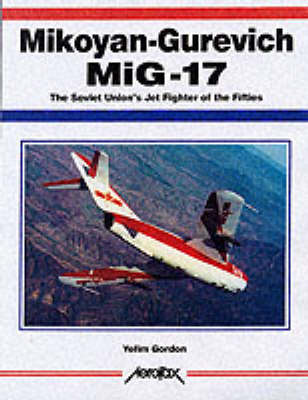 Mikoyan-Gurevich MiG-17: The Soviet Union's Jet Fighter of the 1950s