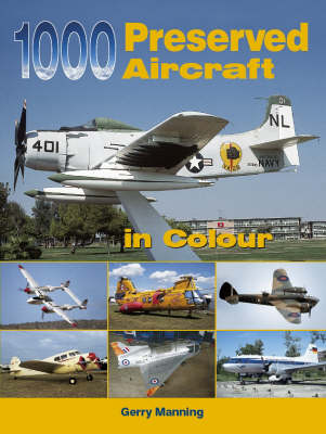 1000 Preserved Aircraft in Colour