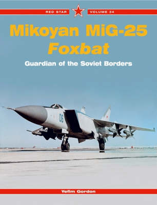 MiG-25 Foxbat: Guardian of the Soviet Borders