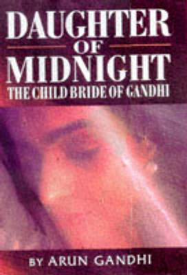 Daughter of Midnight: The Child Bride of Gandhi
