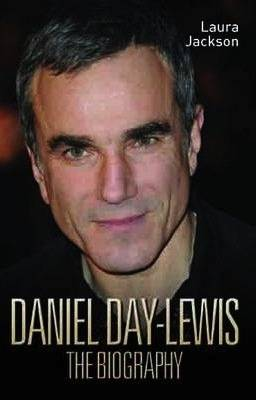 Daniel Day-Lewis -The Biography