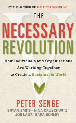 The Necessary Revolution: How Individuals & Organizations are Working Together to Create a Sustainable World