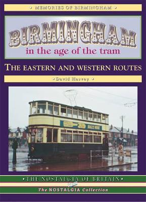 Birmingham in the Age of the  Tram: The Eastern and Western Routes