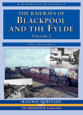 The Railways of Blackpool and the Fylde: Volume 2