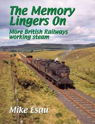 The Memory Lingers On: More British Railways Working Steam