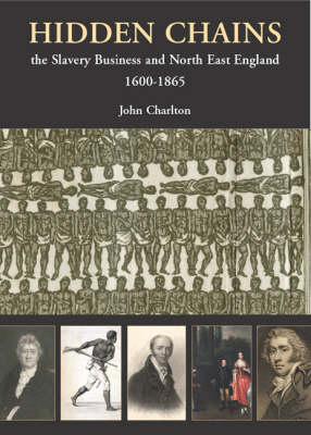 Hidden Chains: The Slavery Business and North East England