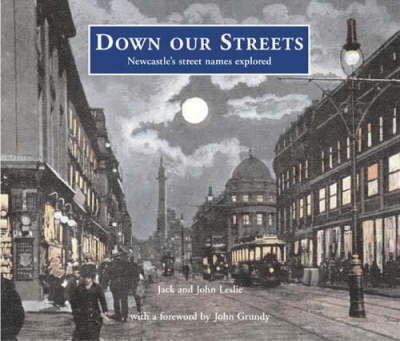 Down Our Streets: Newcastle's Street Names Explored