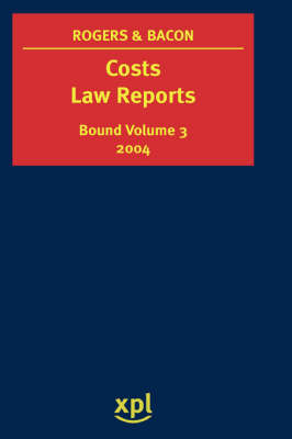 Costs Law Reports 2004 (Bound Volume 3)