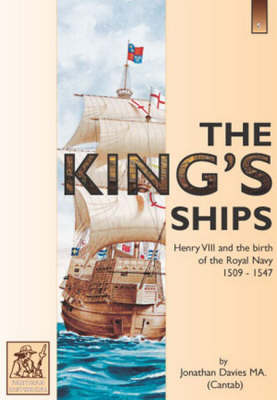 The King's Ships: Henry VIII and the Birth of the Royal Navy