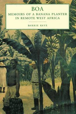 Boa: Memoirs of a Banana Planter in Remote West Africa