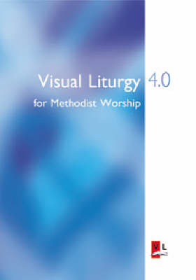 Visual Liturgy 4.0 for Methodist Worship