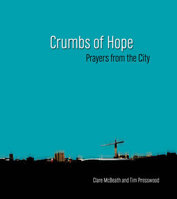Crumbs of Hope: Prayers from the City