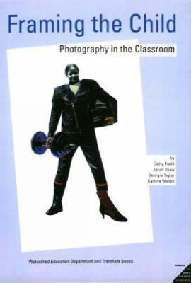 Framing the Child: Photography in the Classroom