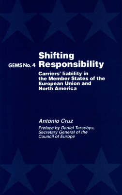 Shifting Responsibility: Carriers' Liability in the Member States of the European Union and North America