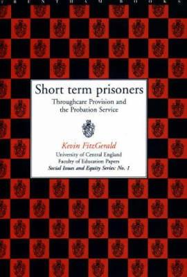 Short Term Prisoners: Throughcare Provision and the Probation Service