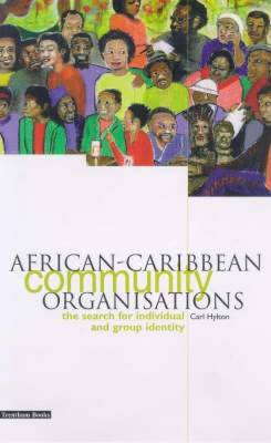 African-Caribbean Community Organisations: The Search for Individual and Group Identity