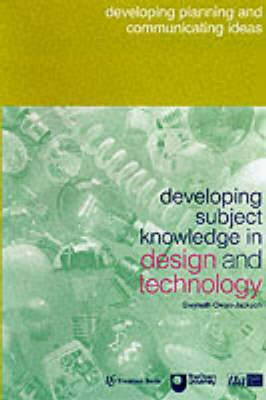 Developing Subject Knowledge in Design and Technology: Developing Planning and Communicating Ideas