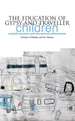 The Education of Gypsy and Traveller Children: Towards Inclusion and Educational Achievement