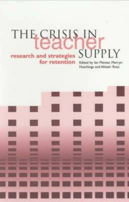The Crisis in Teacher Supply: Research and Strategies for Retention