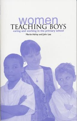 Women Teaching Boys: Caring and Working in the Primary Schools