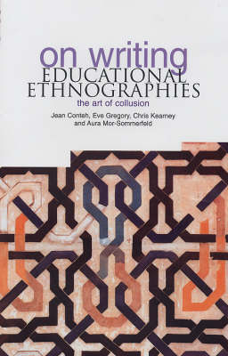 On Writing Educational Ethnographies: The Art of Collusion