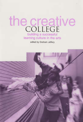 The Creative College: Building a Successful Learning Culture in the Arts