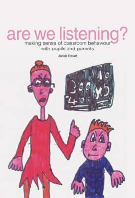 Are We Listening?: Making Sense of Classroom Behaviour with Pupils and Parents