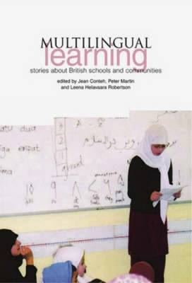 Multilingual Learning: Stories in Schools and Communities in Britain