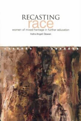 Recasting Race: Women of Mixed Heritage in Further Education