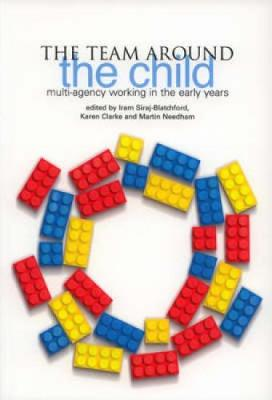 The Team Around the Child: Multi-agency Working in the Early Years