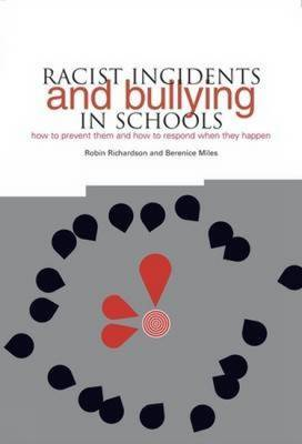 Racist Incidents and Bullying in Schools: How to Prevent Them and How to Respond When They Happen