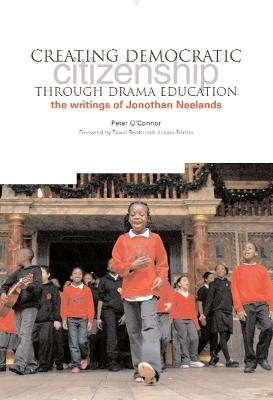 Creating Democratic Citizenship Through Drama Education: The Writings of Jonothan Neelands