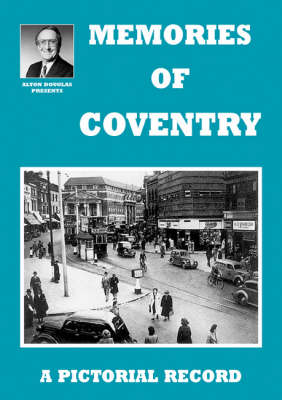 Memories of Coventry: A Pictoral Record