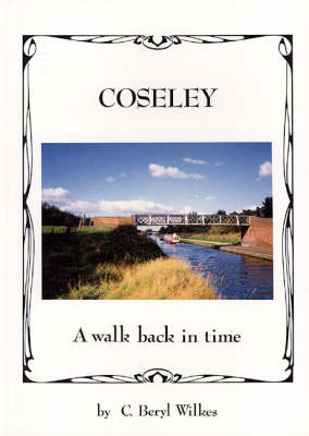 Coseley: A Walk Back in Time
