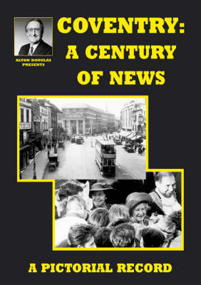 Coventry: A Century of News