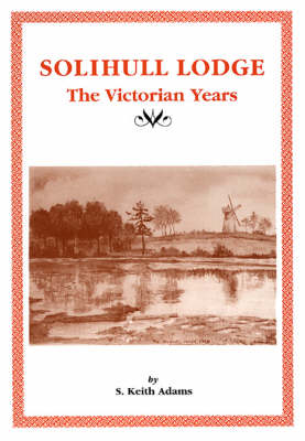 Solihull Lodge: The Victorian Years