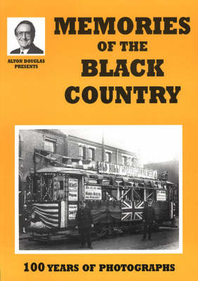 Memories of the Black Country: 100 Years of Photography