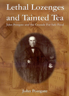 Lethal Lozenges and Tainted Tea: A Biography of John Postgate (1820-1881)