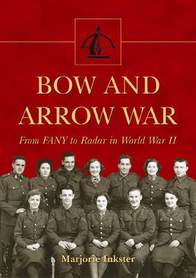 Bow and Arrow War: From FANY to Radar in World War II